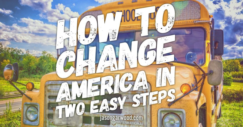 how to change America